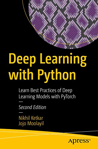 Deep Learning with Python: Learn Best Practices of Deep Learning Models with PyTorch (English Edition)