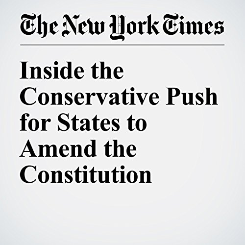 Inside the Conservative Push for States to Amend the Constitution audiobook cover art