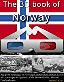 The 3D Book of Norway. Anaglyph images of Norweigan architecture, culture, nature and landscapes in Egersund, Oslo, Holmenkollen, Alesund, Fjord and more. (3D Books 75) (English Edition)