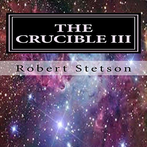 The Crucible III audiobook cover art