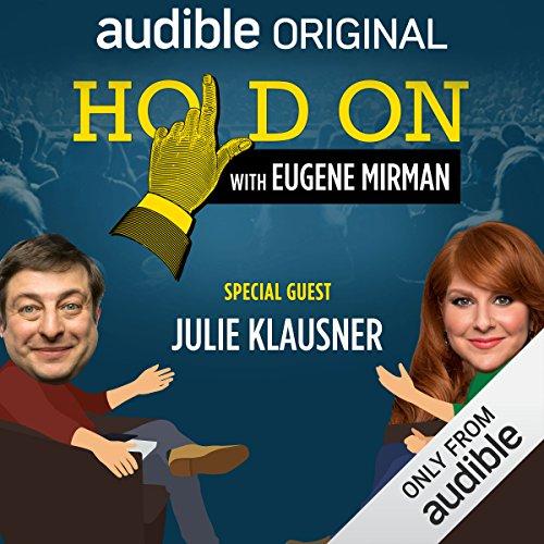 Ep. 12: Hands Off Julie Klausner (Hold On with Eugene Mirman) audiobook cover art