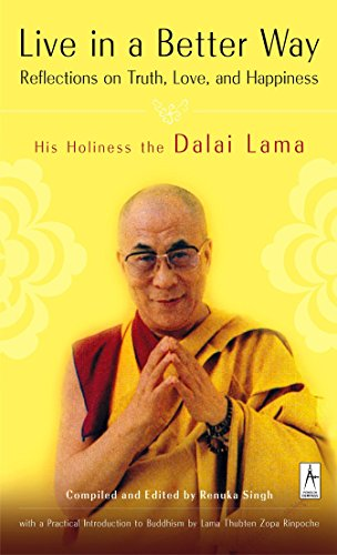 Live in a Better Way: Reflections on Truth, Love, and Happiness -  Dalai Lama, Paperback