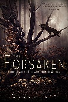 The Forsaken (The Abandoned Series Book 2) by [C.J. Hart]