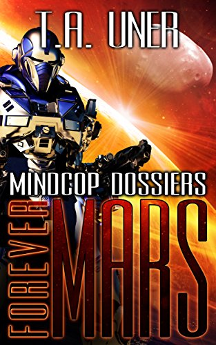 Forever Mars (Mindcop Dossiers Book 3) (English Edition)