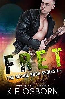 Fret (The Recoil Rock Series Book 4) by [K E Osborn]