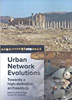 Urban network evolutions: Towards a high-definition archaeology