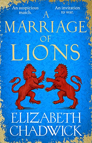 A Marriage of Lions: An auspicious match. An invitation to war. by [Elizabeth Chadwick]