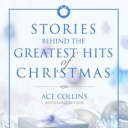 Stories Behind the Greatest Hits of Christmas audiobook cover art