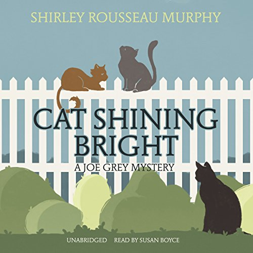 Cat Shining Bright     A Joe Grey Mystery              By:                                                                                                                                 Shirley Rousseau Murphy                               Narrated by:                                                                                                                                 Susan Boyce                      Length: 7 hrs and 43 mins     50 ratings     Overall 4.8