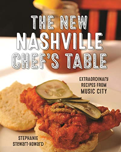 The New Nashville Chef's Table: Extraordinary Recipes From Music City (English Edition)