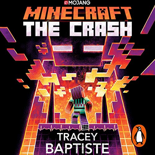Minecraft: The Crash                   By:                                                                                                                                 Tracey Baptiste                               Narrated by:                                                                                                                                 January LaVoy                      Length: 7 hrs and 18 mins     Not rated yet     Overall 0.0