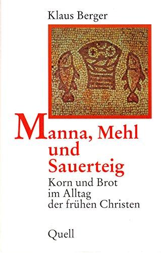Manna, Mehl und Sauerteig: Korn und Brot im Alltag der frühen Christen