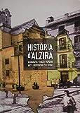 Història d'Alzira: Volumen I: Des de la Prehistòria fins l'actualitat. Volumen II: Geografia, art i patrimoni cultural