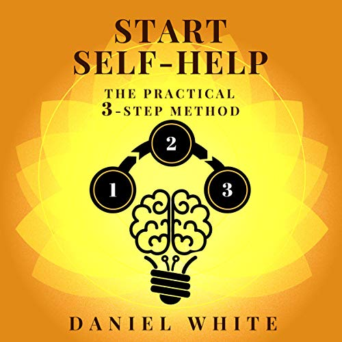 Start Self-Help: The Practical 3-Step Method cover art