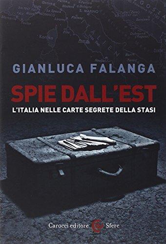 Spie dall'Est. L'Italia nelle carte segrete della Stasi