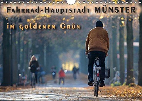 Fahrrad-Hauptstadt MÜNSTER im goldenen Grün (Wandkalender 2019 DIN A4 quer): Münster bekennt Farbe für die Leeze. Die Fahrrad-Promenade in der ... (Monatskalender, 14 Seiten ) (CALVENDO Orte)