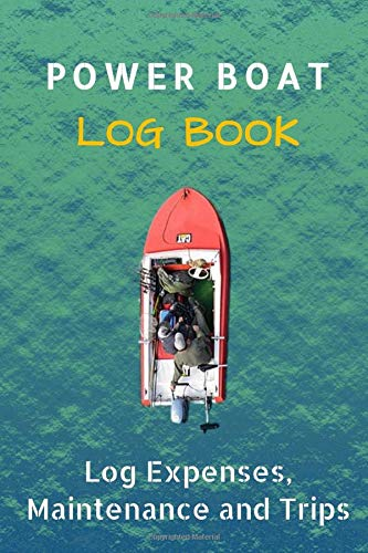 Captains Boat Log Book - Powerboat journal log book to Record Boat and Trip Information: Boat Maintenance Log Book, Fuel Log, Trip Log and Passenger Log Book Pages