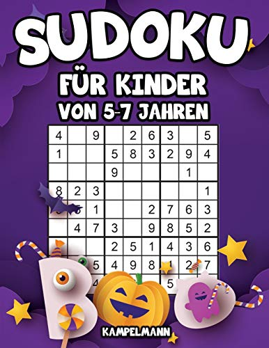 Sudoku für Kinder von 5-7 Jahren: 200 Sudokus für intelligente Kinder mit Anleitungen, Profi-Tipps und Lösungen - Großdruck (Halloween-Ausgabe)