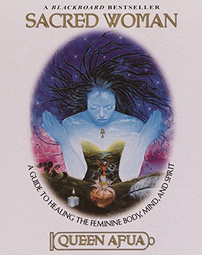 Sacred Woman: A Guide to Healing...