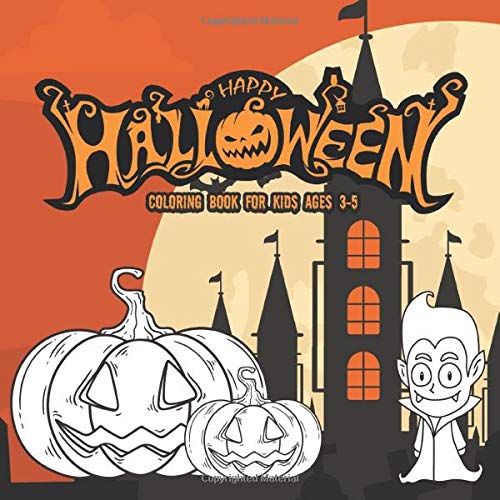 Halloween Coloring Books for Kids 3-5: Coloring Book For Toddlers & Preschoolers, Fun & Simple Pumpk