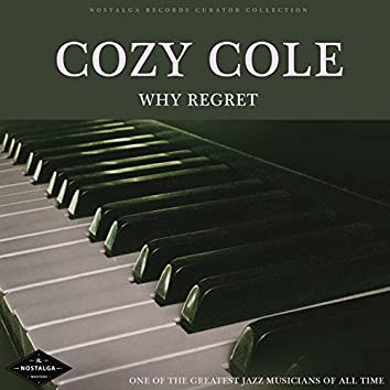 Why Regret - One Of The Greatest Jazz Musicians Of All Time