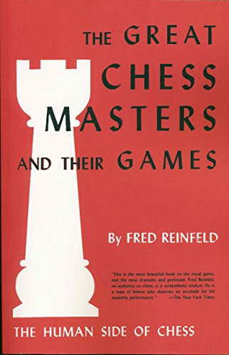 The Great Chess Masters and Their Games