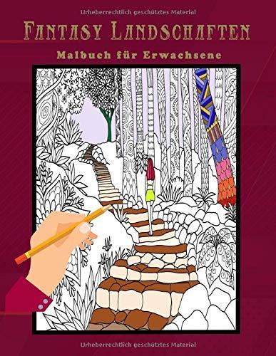 Fantasy Landschaften Malbuch für Erwachsene: 50 fantastische Malvorlagen für Erwachsene - Fantasy Landscapes - Anti-Stress-Malbücher - Großformat 21,59 x 27,94 cm - 101 Seiten