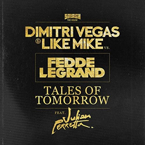 Dimitri Vegas & Like Mike & Fedde Le Grand feat. Julian Perretta