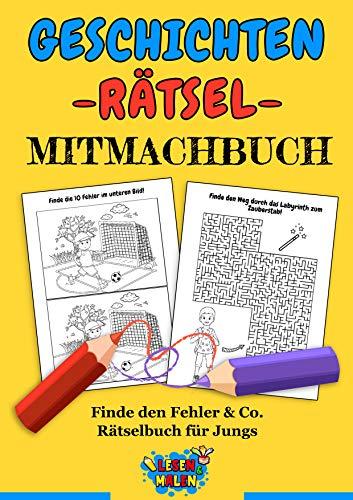 Geschichten - Rätsel - Mitmachbuch: Finde den Fehler & Co. Rätselbuch für Jungs