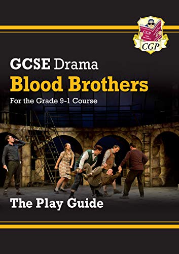 Grade 9-1 GCSE Drama Play Guide - Blood Brothers (CGP GCSE Drama 9-1 Revision)