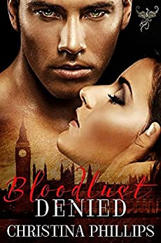 Bloodlust Denied: A Gothic Regency Vampire Romance by [Christina Phillips]