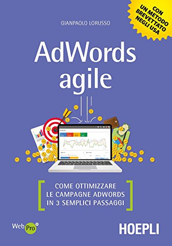 AdWords agile. Come ottimizzare le campagne AdWords in 3 semplici passaggi