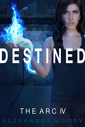 Destined: A Young Adult Dystopian Series (The ARC Book 4) (English Edition)