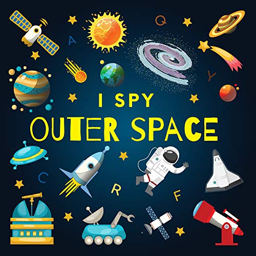 I Spy Outer Space: A Fun Guessing Game Picture Book for Kids Ages 2-5, Toddlers and Kindergartners ( Picture Puzzle Book for Kids ) (I Spy Books for Kids 9) (English Edition)