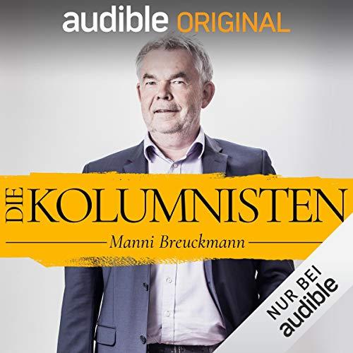 Die Kolumnisten - Manni Breuckmann (Original Podcast) Titelbild