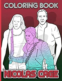 Nicolas Cage Coloring Book: Nicolas Cage Adult Coloring Books The Color Wonder