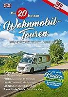 Die 20 besten Wohnmobil-Touren Band 5: Entdeckerziele in und um Deutschland