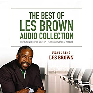The Best of Les Brown Audio Collection     Inspiration from the World's Leading Motivational Speaker              By:                                                                                                                                 Les Brown                               Narrated by:                                                                                                                                 Les Brown                      Length: 8 hrs and 12 mins     460 ratings     Overall 4.8