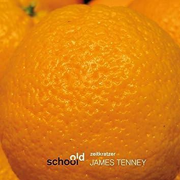 James Tenney (Old School)