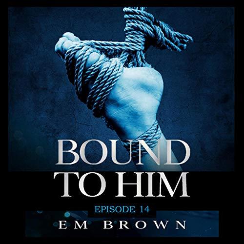 Bound to Him - Episode 14 Titelbild