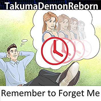 Remember to Forget Me (Demo)