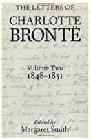 The Letters of Charlotte Bronte: 1848-1851 With a Selection of Letters by Family and Friends (Letters of Charlotte Bronte 1848-1851)