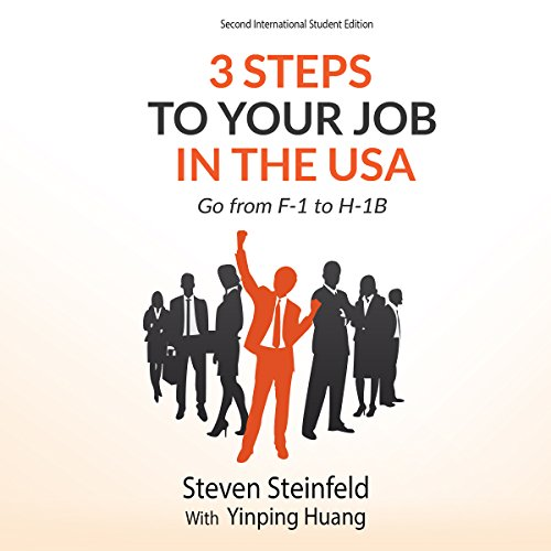 3 Steps to Your Job in the USA: Go from F-1 to H-1B audiobook cover art