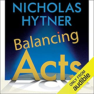 Balancing Acts     Behind the Scenes at the National Theatre              By:                                                                                                                                 Nicholas Hytner                               Narrated by:                                                                                                                                 Nicholas Hytner,                                                                                        Simon Russell Beale,                                                                                        Samuel Barnett,                   and others                 Length: 11 hrs and 7 mins     47 ratings     Overall 4.6