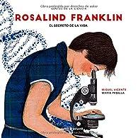 Rosalind Franklin: El secreto de la vida par Miguel Vicente