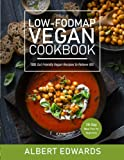 Low-FODMAP Vegan Cookbook: 100 Gut Friendly Vegan Recipes to Relieve IBS | 28-Day Meal Plan for Beginners