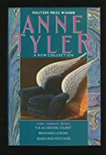 Anne Tyler: A New Collection:Three Complete Novels: The Accidental Tourist; Breathing Lessons; Searching for Caleb