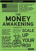 The Money Awakening [8 in 1]: The Revolutionary Guide on How to Generate 6-Figure Earnings and Create Your Own Retirement Plan