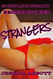 Strangers: 10 Hot and Steamy Erotic Stories (English Edition)