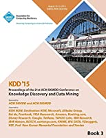 KDD 15 21st ACM SIGKDD International Conference on Knowledge Discovery and Data Mining Vol 3